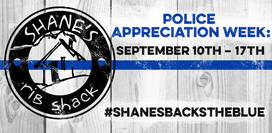 Shane's Backs The Blue, Police Appreciation Week. September 10th - 17th, 2017.
