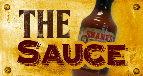 Shane's Rib Shack - The Sauce